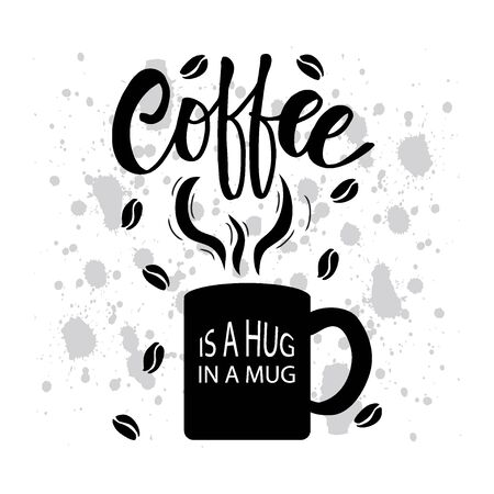 Coffee is a hug in a mug. Inspirational quote.