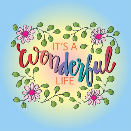 Its a wonderful life. Hand Lettering.