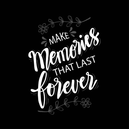 Make memories that last forever