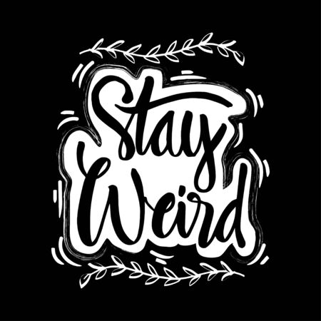 Stay weird hand lettering quote 스톡 콘텐츠 - 134106738