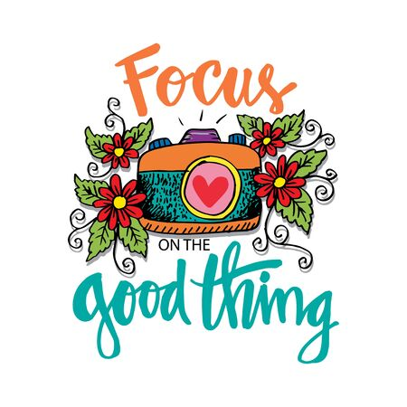 Focus on the good things. Motivational quote poster. Ilustracja