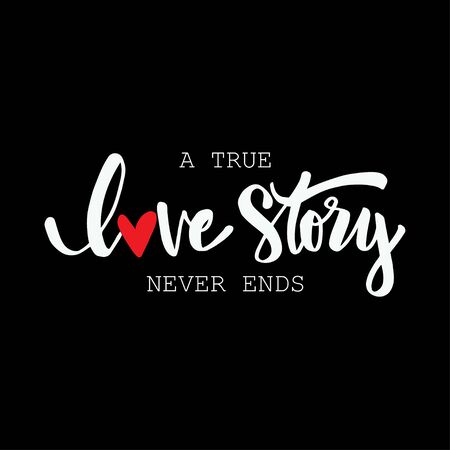 A true love story never ends hand lettering. Romantic quote. 스톡 콘텐츠 - 132962411