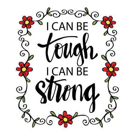 I can be tough, I can be strong. Motivational quote poster.