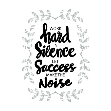 Work hard in silence let success make the noise. Quotes. 向量圖像
