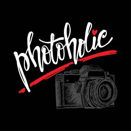 Photoholic hand lettering. Slogan concept.