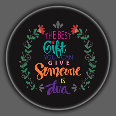 The best gift you can give someone is dua. Quote