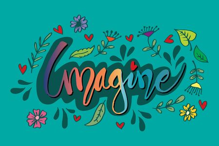 Imagine Hand lettering.