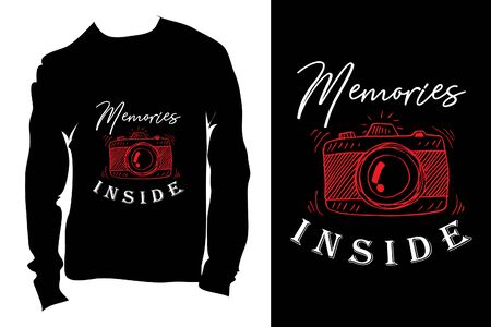 Memories inside . Inspirational and motivational handwritten lettering quote