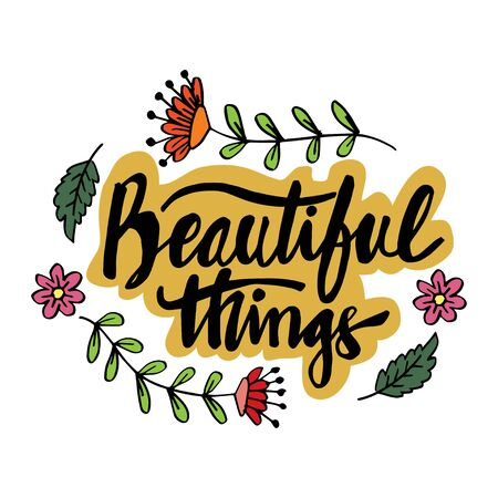 Beautiful things hand lettering. Motivational quote. Illusztráció