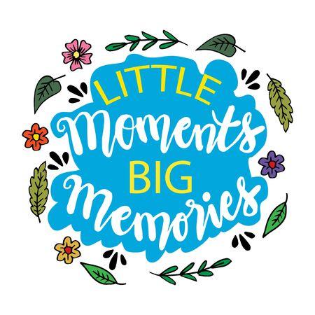 Little moments big moment. Motivational quote. Illusztráció