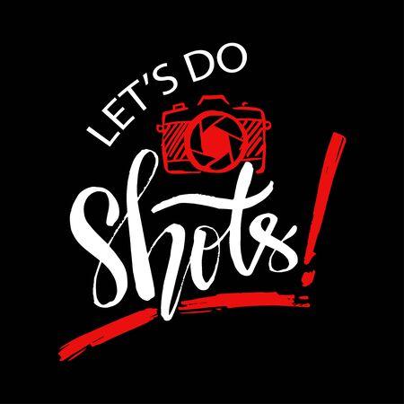 Lets do shots hand lettering. Motivational quote.