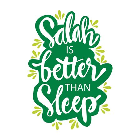 Salah is better than sleep. Muslim Quote.