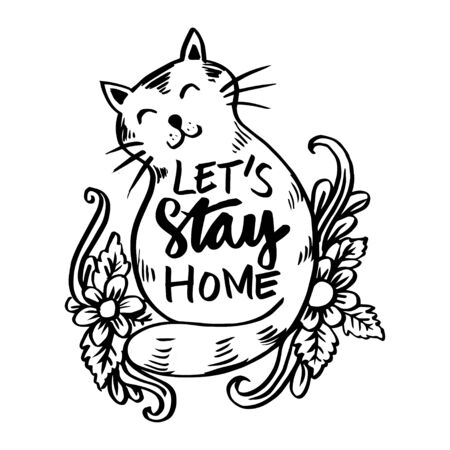 Lets stay home hand drawn lettering calligraphy with cute cat. Quotes.