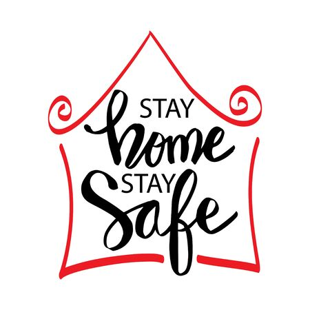 Stay home stay safe hand drawn lettering calligraphy.