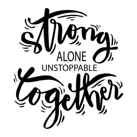 Strong alone unstoppable together. Motivational quite. Illusztráció