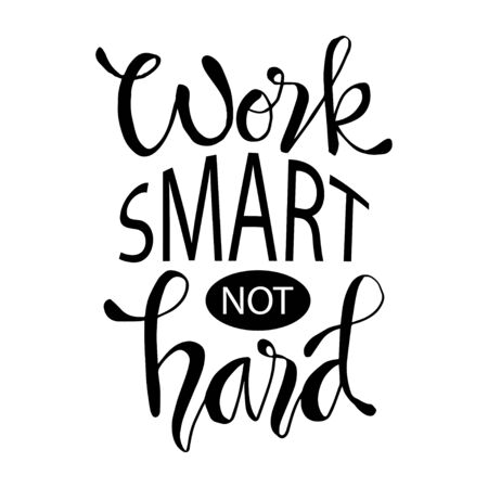 Work Smart Not Hard. Motivational quote. Vector Illustration