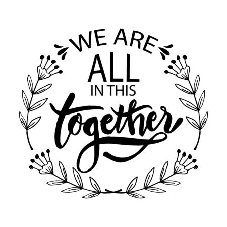 We are all in this together. Hand lettering typography poster Ilustracje wektorowe