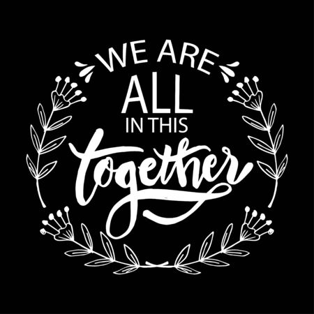 We are all in this together. Hand lettering typography poster Vettoriali
