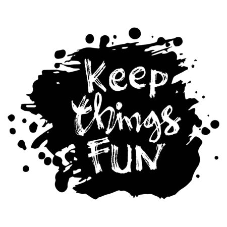 Keep things fun hand lettering calligraphy. Motivational quote. 向量圖像