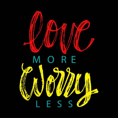 Worry less love more hand lettering calligraphy for sticker, social media message, gift cart, t shirt print design. 向量圖像