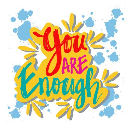 You are enough hand lettering. Motivational quote.