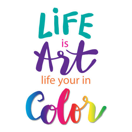 Life is art live yours in color. Motivational quote. Banque d'images - 150755442