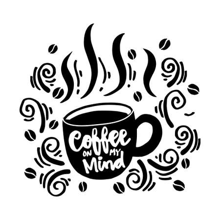 Coffee on my mind Hand Lettering inscription. Stock Illustratie