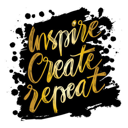 Inspire create repeat. Hand lettering calligraphy. Motivational quote.