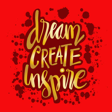 Dream create inspire. Motivational quote. Çizim