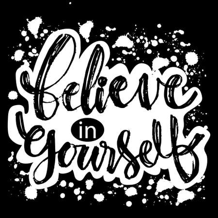 Believe in yourself. Motivational  quote