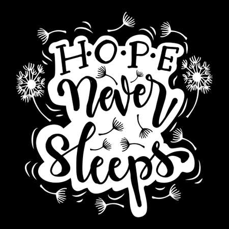 Hope Never Sleeps. Motivational quote.