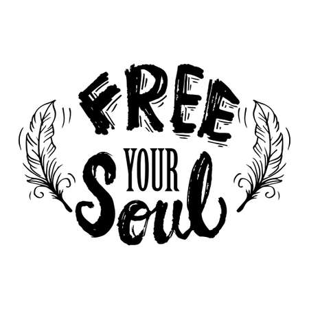 Free your soul with feathers. Motivational quote.