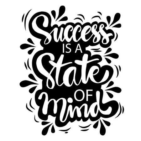 Success is a state of mind hand lettering. Inspirational quotes. 일러스트