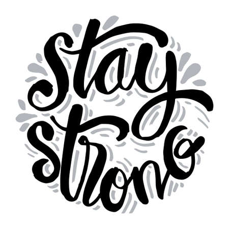 Stay strong hand lettering motivational inspirational quote 일러스트