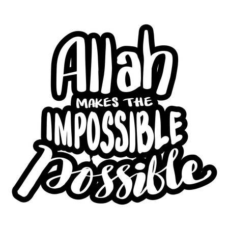 Allah makes the impossible possible. Islamic quote.