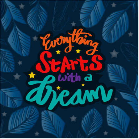 Everything starts with a dream. Quote typography.
