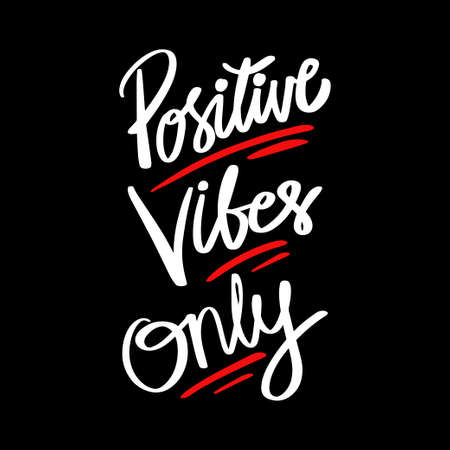 Positive vibes only hand written lettering.