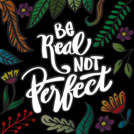Be real not perfect. Modern lettering phrase. Иллюстрация