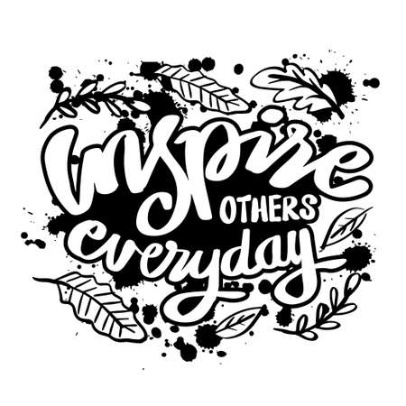Inspire others everyday. Inspirational quote. Ilustracja