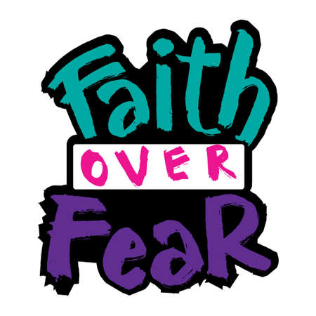Faith over fear hand lettering. Quote typography.