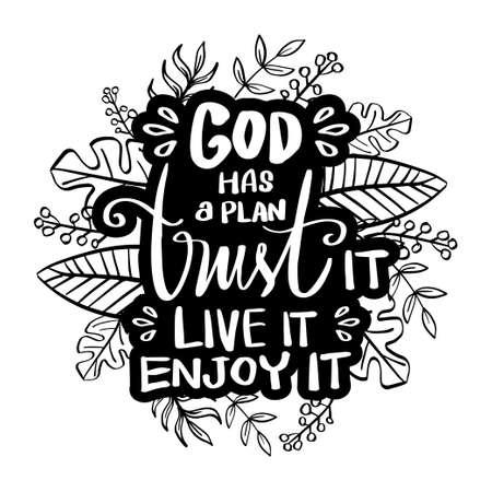 God has a plan trust it live it enjoy it. Quote typography.