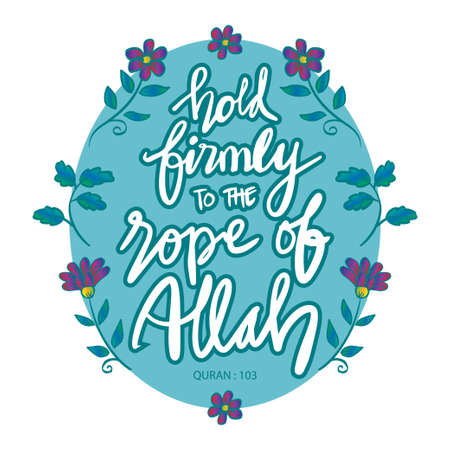 Hold firmly to the rope of Allah. Hand lettering. Quran quotes. Ilustração