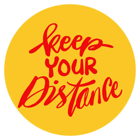 Keep your distance for self quarantine time. Slogan concept.
