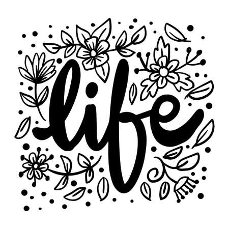 Life hand lettering. Quote, decoration.