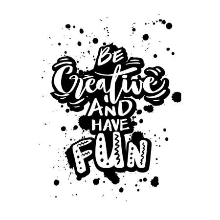 Be creative and have fun. Quote typography.