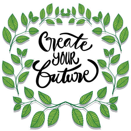 Create your future hand lettering. Quote typography. Çizim