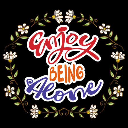 Enjoy being alone lettering.  Quote typography. Çizim
