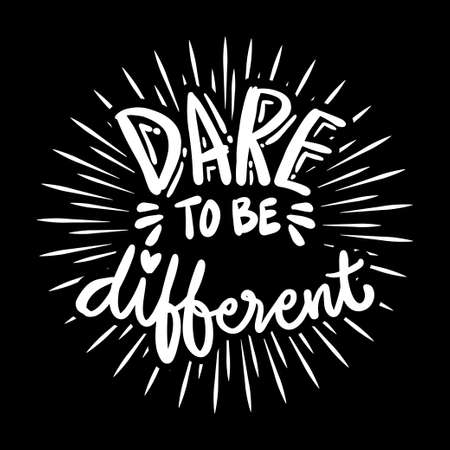 Dare to be Different, hand lettering. Quote typography. 向量圖像