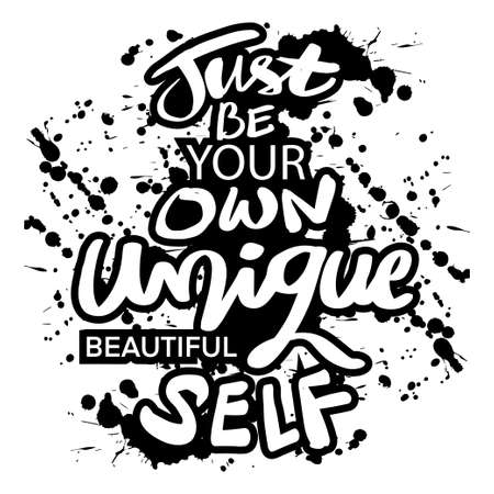Just be your own unique beautiful self. Quote typography. 向量圖像