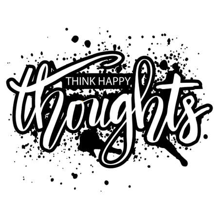 Think happy thoughts, handwritten lettering. Quote typography. 向量圖像